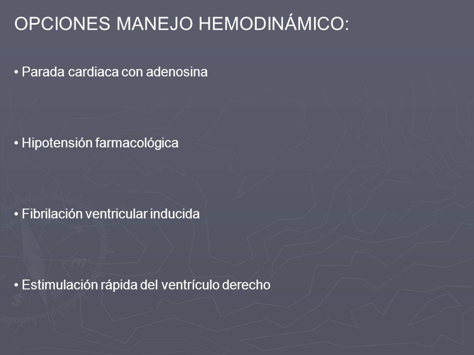 COMPARACIÓN DE 3 TÉCNICAS Técnicas comparadas: Hipotensión farmacológica con nitroprusiato Parada cardiaca con adenosina: 0.5 mg/kg Estimulación rápida del ventrículo derecho Compara: Hemodinámica Precisión de colocación Función neurocognitiva