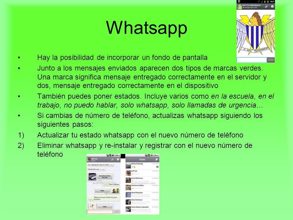 Whatsapp Hay la posibilidad de incorporar un fondo de pantalla Junto a los mensajes enviados aparecen dos tipos de marcas verdes. Una marca significa