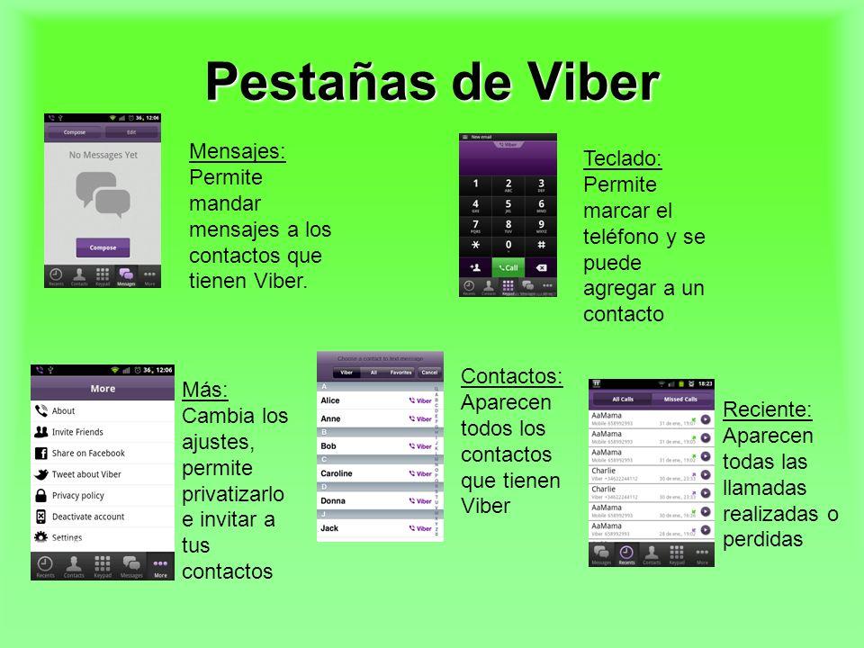 Pestañas de Viber Mensajes: Permite mandar mensajes a los contactos que tienen Viber. Teclado: Permite marcar el teléfono y se puede agregar a un cont