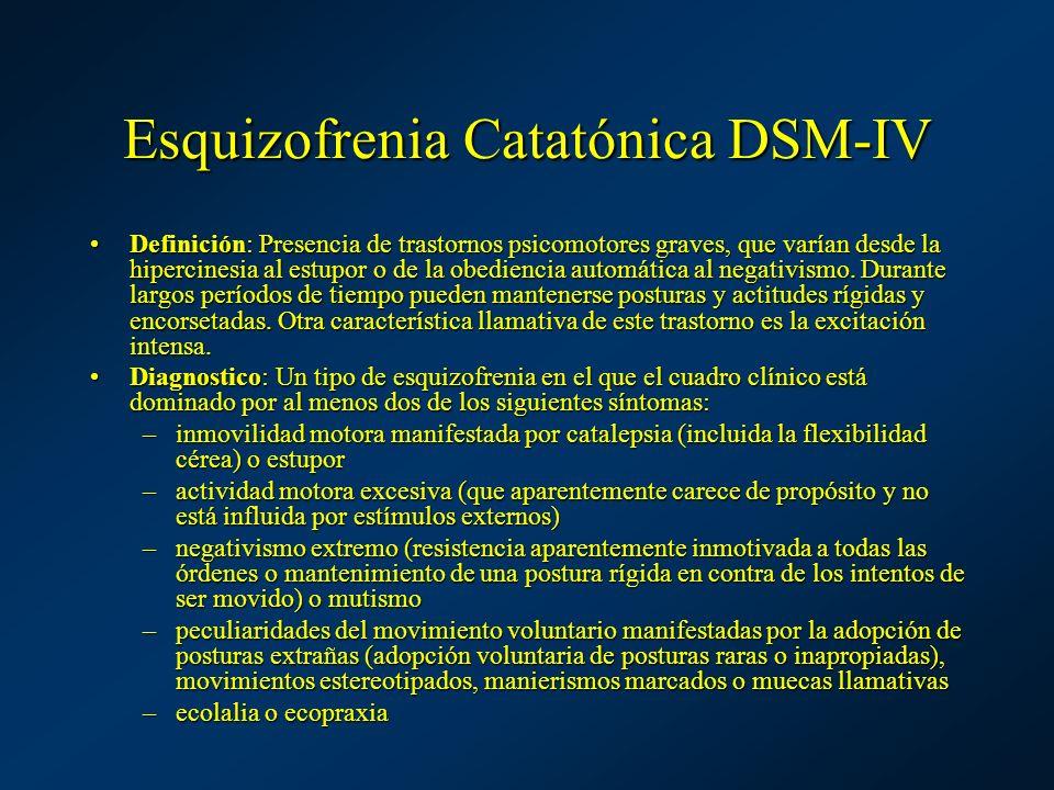 Esquizofrenia Catatónica DSM-IV Definición: Presencia de trastornos psicomotores graves, que varían desde la hipercinesia al estupor o de la obedienci