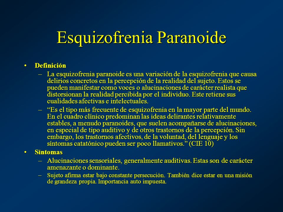 Esquizofrenia Paranoide DefiniciónDefinición –La esquizofrenia paranoide es una variación de la esquizofrenia que causa delirios concretos en la perce