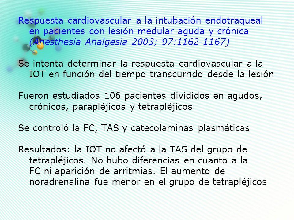 Respuesta cardiovascular a la intubación endotraqueal en pacientes con lesión medular aguda y crónica (Anesthesia Analgesia 2003; 97:1162-1167) Se int