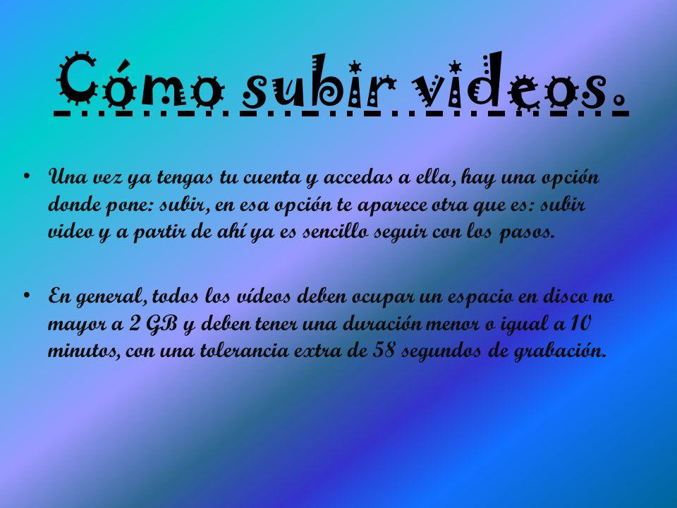 Cómo subir videos.