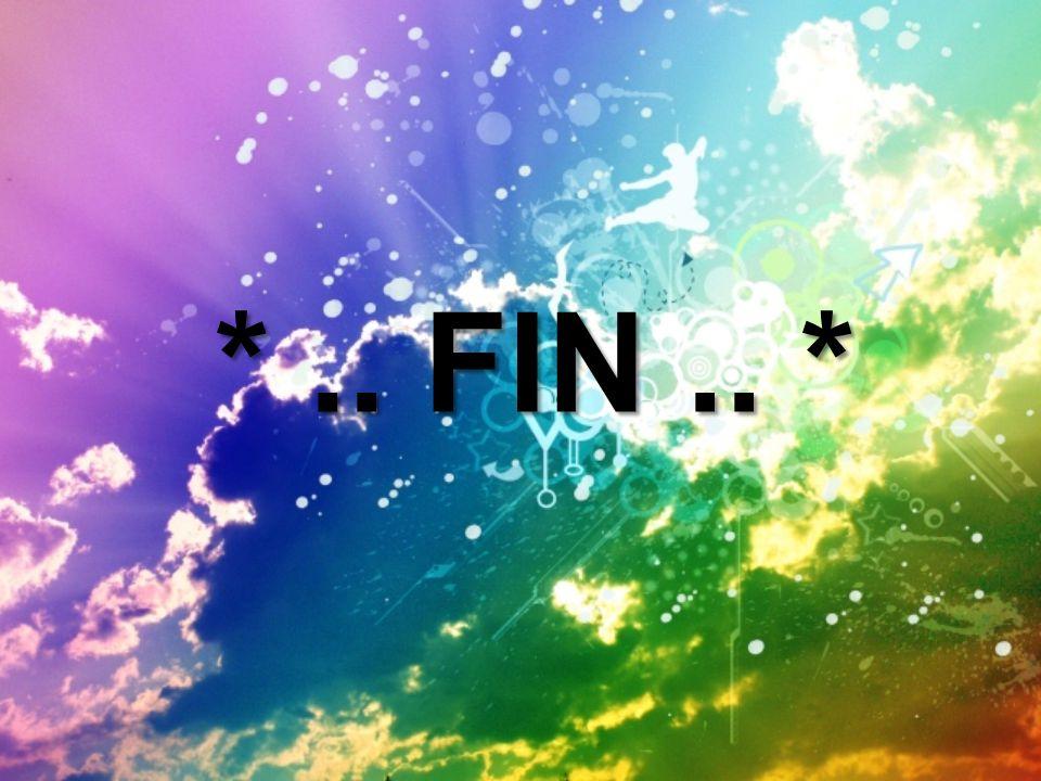 *.. FIN.. * *.. FIN.. *