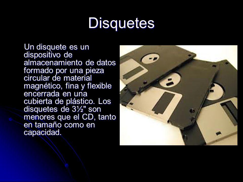 Disquetes Un disquete es un dispositivo de almacenamiento de datos formado por una pieza circular de material magnético, fina y flexible encerrada en