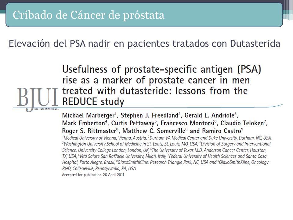 Elevación del PSA nadir en pacientes tratados con Dutasterida Cribado de Cáncer de próstata Marberger M, et al. Usefulness of prostate-specific antige