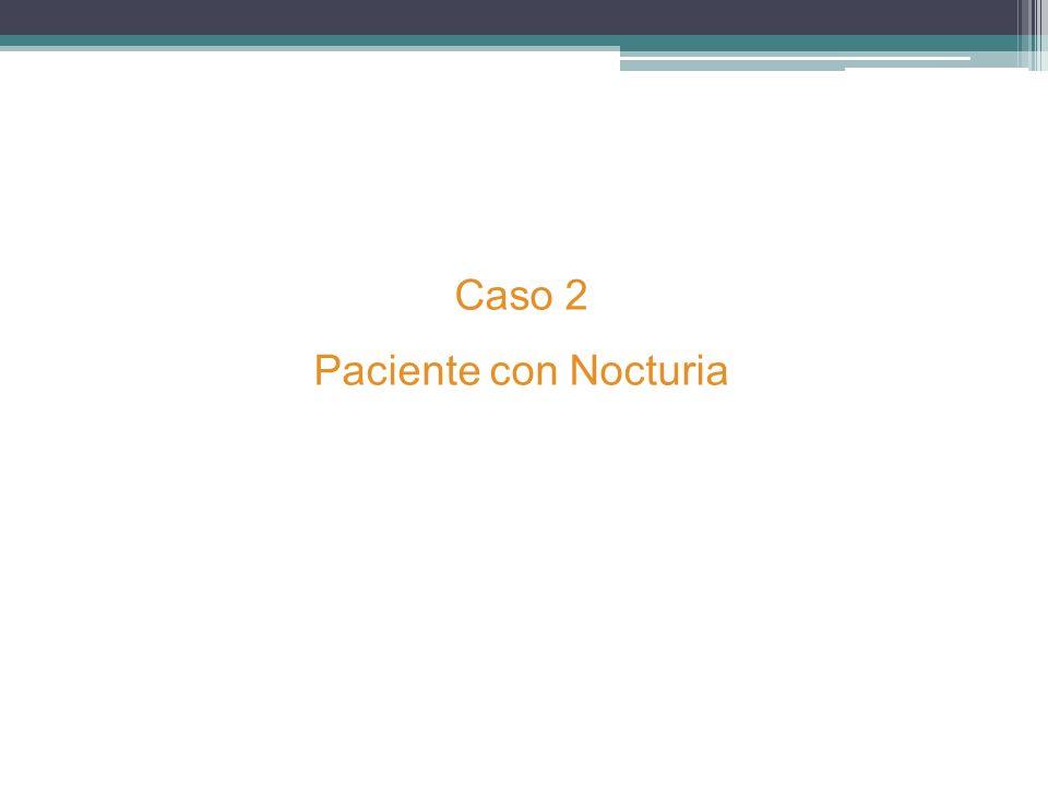Caso 2 Paciente con Nocturia