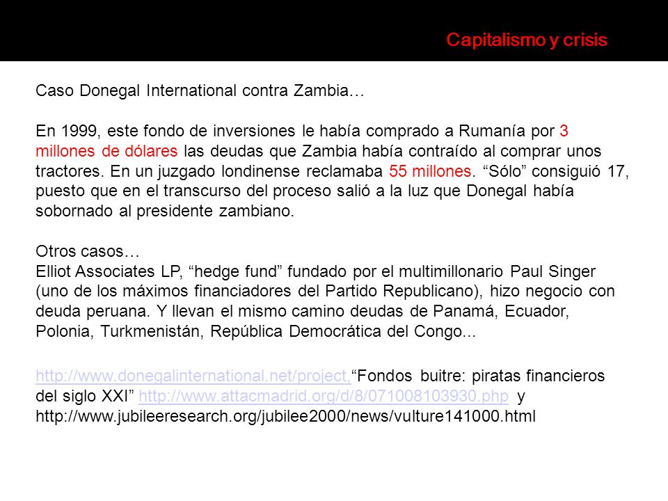 Caso Donegal International contra Zambia… En 1999, este fondo de inversiones le había comprado a Rumanía por 3 millones de dólares las deudas que Zamb