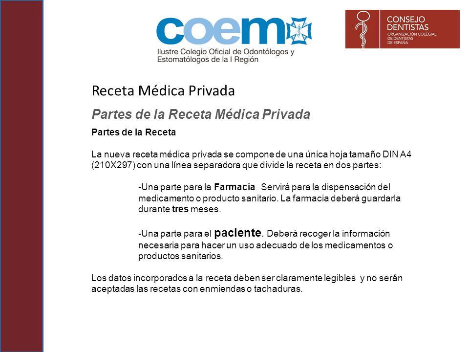 Partes de la Receta Médica Privada Partes de la Receta La nueva receta médica privada se compone de una única hoja tamaño DIN A4 (210X297) con una lín