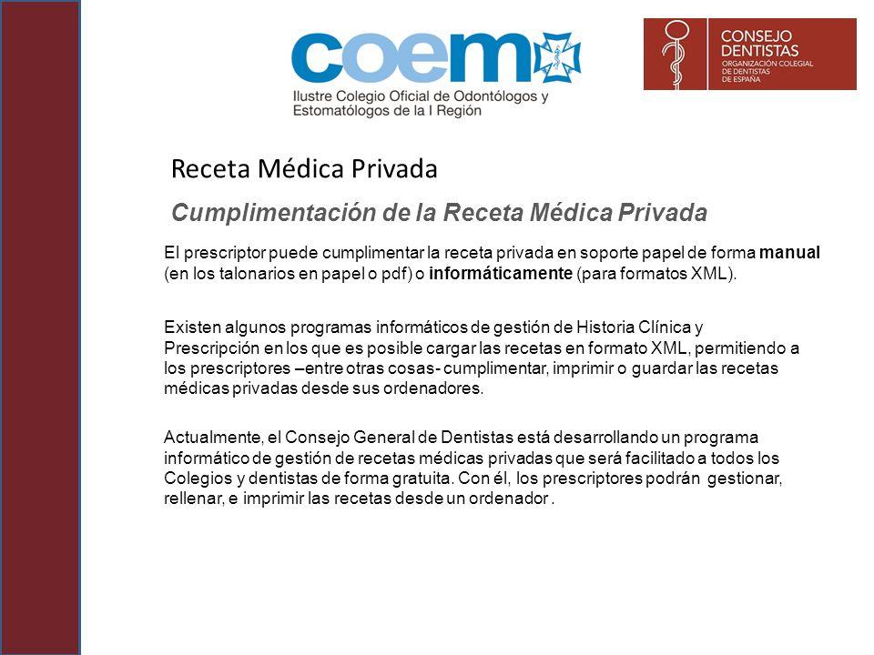 Cumplimentación de la Receta Médica Privada El prescriptor puede cumplimentar la receta privada en soporte papel de forma manual (en los talonarios en