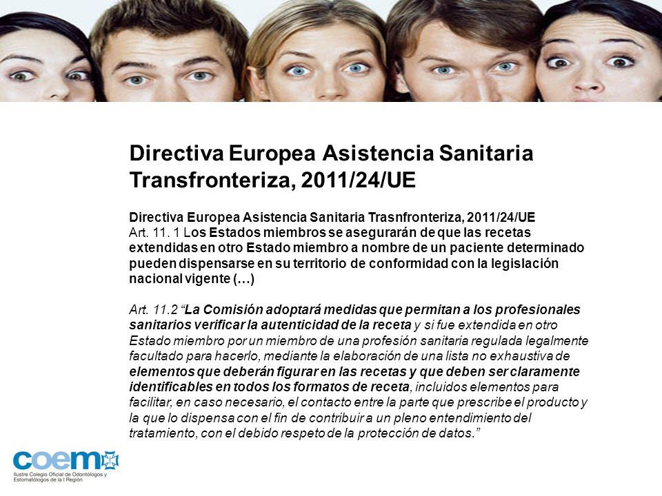 Directiva Europea Asistencia Sanitaria Transfronteriza, 2011/24/UE Directiva Europea Asistencia Sanitaria Trasnfronteriza, 2011/24/UE Art. 11. 1 Los E