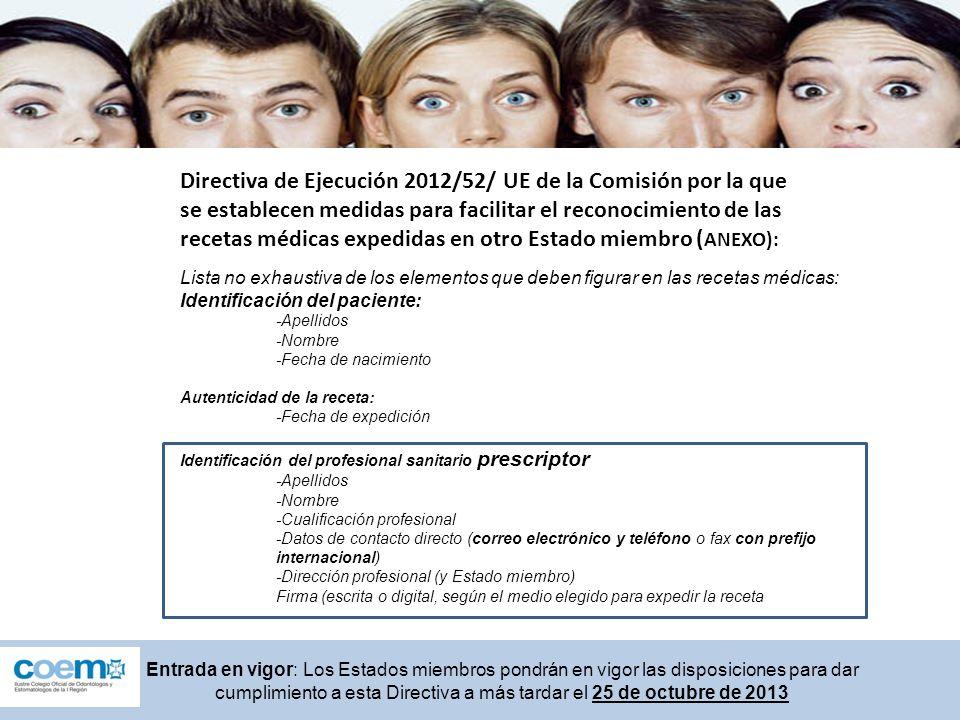 Directiva de Ejecución 2012/52/ UE de la Comisión por la que se establecen medidas para facilitar el reconocimiento de las recetas médicas expedidas e