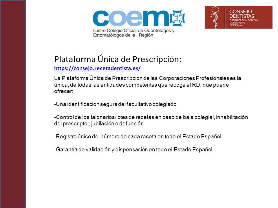 Plataforma Única de Prescripción: https://consejo.recetadentista.es/ https://consejo.recetadentista.es/ La Plataforma Única de Prescripción de las Cor