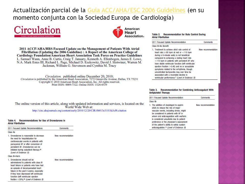 Actualización parcial de la Guia ACC/AHA/ESC 2006 Guidelines (en su momento conjunta con la Sociedad Europa de Cardiología)Guia ACC/AHA/ESC 2006 Guide