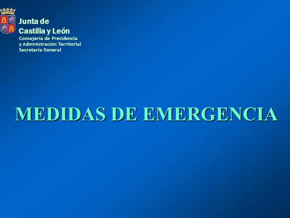 MEDIDAS DE EMERGENCIA Consejería de Presidencia y Administración Territorial Secretaría General Junta de Castilla y León