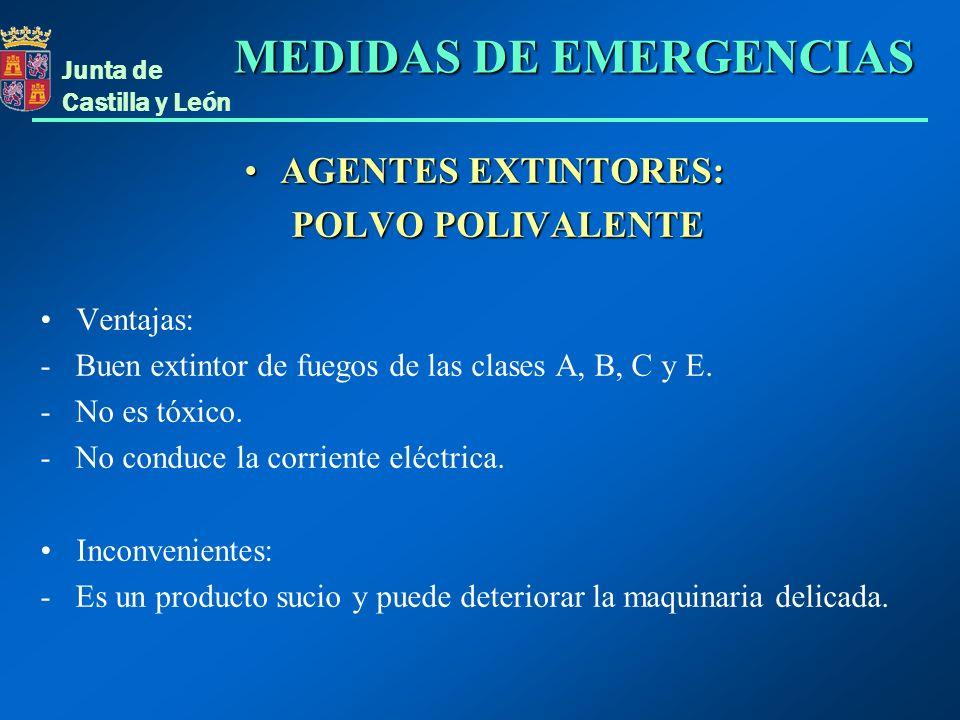 Junta de Castilla y León AGENTES EXTINTORES:AGENTES EXTINTORES: POLVO POLIVALENTE POLVO POLIVALENTE Ventajas: - Buen extintor de fuegos de las clases