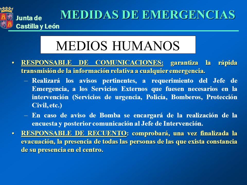 Junta de Castilla y León RESPONSABLE DE COMUNICACIONES: garantiza la rápida transmisión de la información relativa a cualquier emergencia.RESPONSABLE