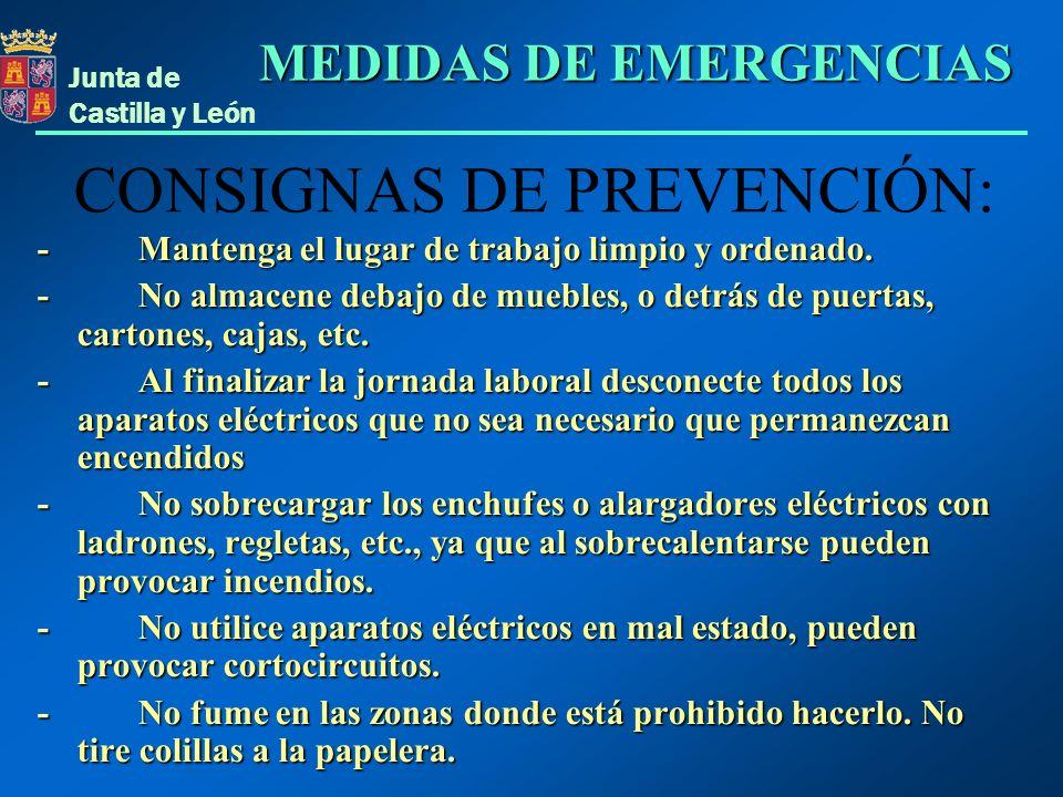 Junta de Castilla y León CONSIGNAS DE PREVENCIÓN: - Mantenga el lugar de trabajo limpio y ordenado. - No almacene debajo de muebles, o detrás de puert