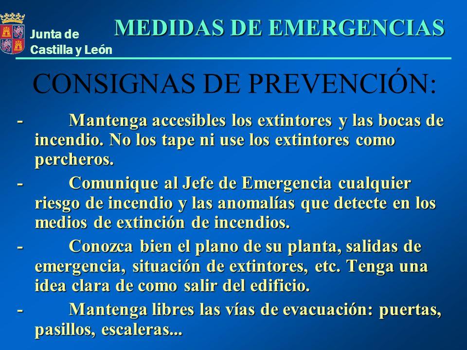 Junta de Castilla y León - Mantenga accesibles los extintores y las bocas de incendio. No los tape ni use los extintores como percheros. - Comunique a