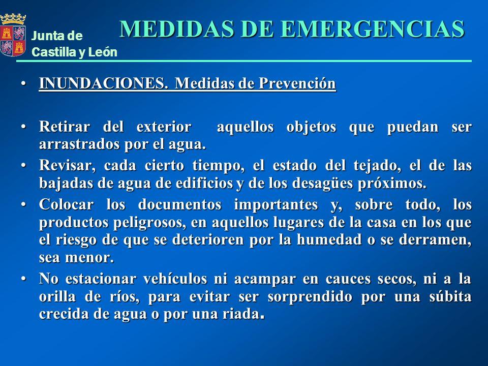 Junta de Castilla y León INUNDACIONES. Medidas de PrevenciónINUNDACIONES. Medidas de Prevención Retirar del exterior aquellos objetos que puedan ser a