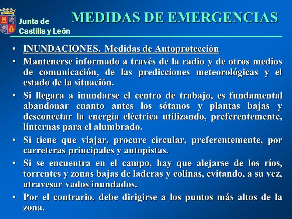 Junta de Castilla y León INUNDACIONES. Medidas de AutoprotecciónINUNDACIONES. Medidas de Autoprotección Mantenerse informado a través de la radio y de