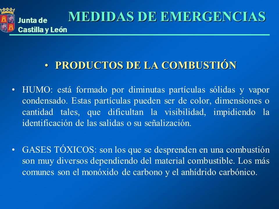 Junta de Castilla y León PRODUCTOS DE LA COMBUSTIÓNPRODUCTOS DE LA COMBUSTIÓN HUMO: está formado por diminutas partículas sólidas y vapor condensado.