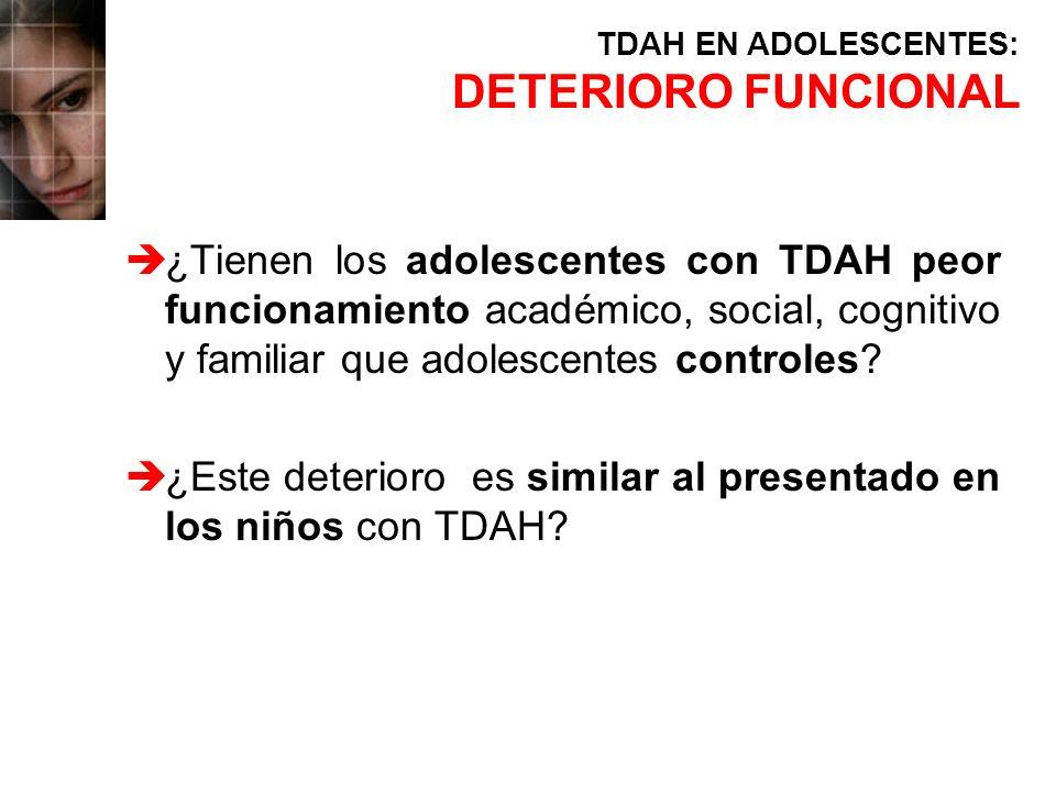 è¿Tienen los adolescentes con TDAH peor funcionamiento académico, social, cognitivo y familiar que adolescentes controles? è¿Este deterioro es similar