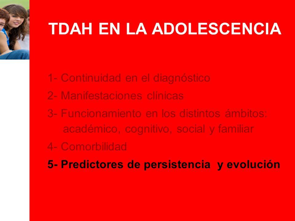 1- Continuidad en el diagnóstico 2- Manifestaciones clínicas 3- Funcionamiento en los distintos ámbitos: académico, cognitivo, social y familiar 4- Co