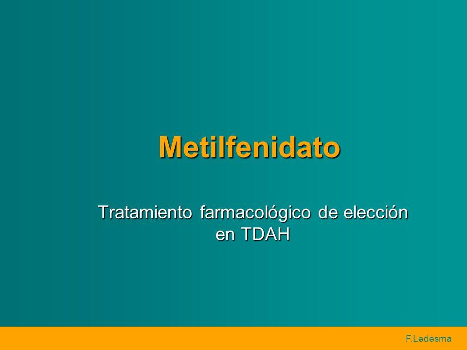 F.Ledesma Metilfenidato Tratamiento farmacológico de elección en TDAH