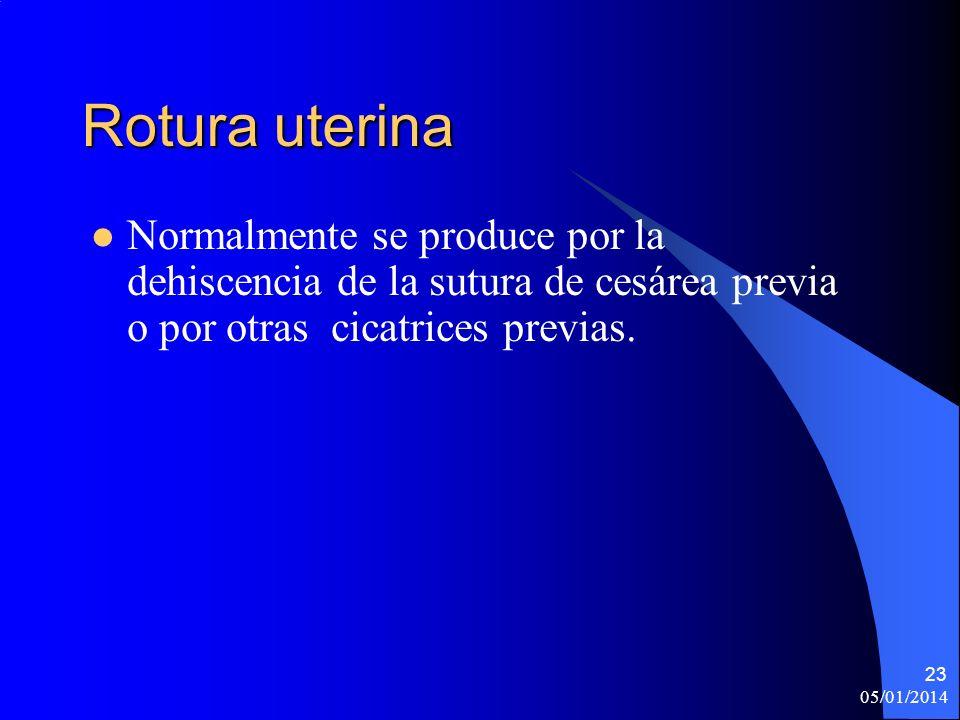 Rotura uterina Normalmente se produce por la dehiscencia de la sutura de cesárea previa o por otras cicatrices previas. 05/01/2014 23