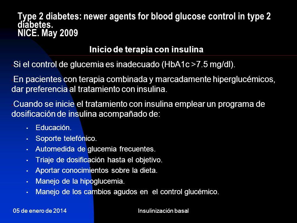 05 de enero de 2014Insulinización basal Tratamiento combinado oral-insulina basal Insulina + Secretagogo Insulina + Secretagogo Insulina + Metformina Insulina + Metformina Insulina + Nuevos fármacos Insulina + Nuevos fármacos Insulina + Glitazonas Insulina + Glitazonas 1 dosis NPH / 1 dosis análogos de insulina de acción prolongada (AIAP)