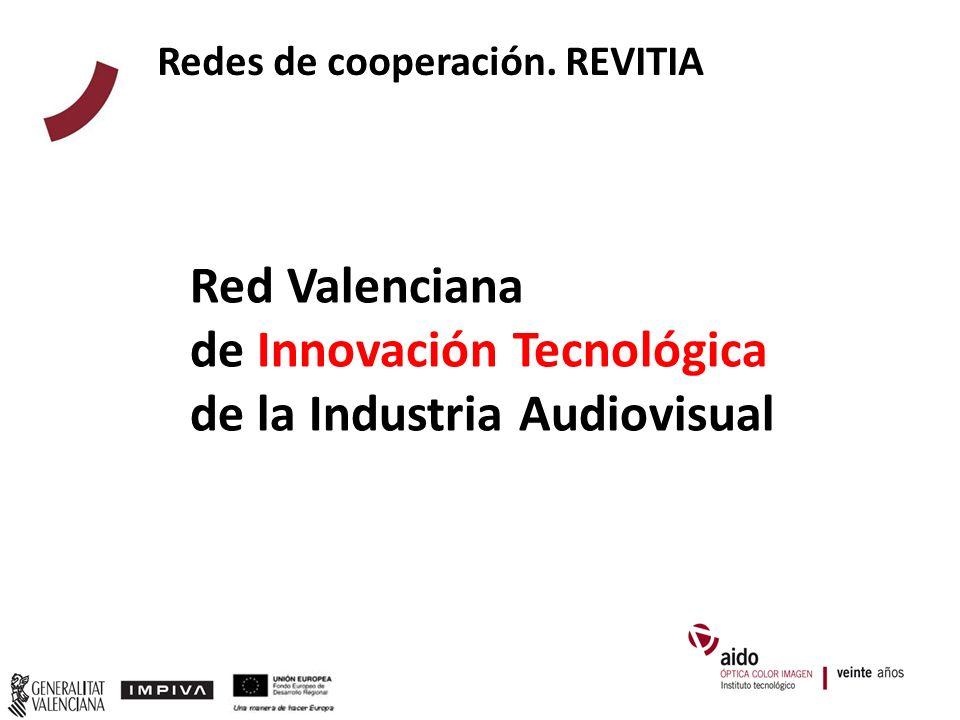 Redes de cooperación. REVITIA Red Valenciana de Innovación Tecnológica de la Industria Audiovisual
