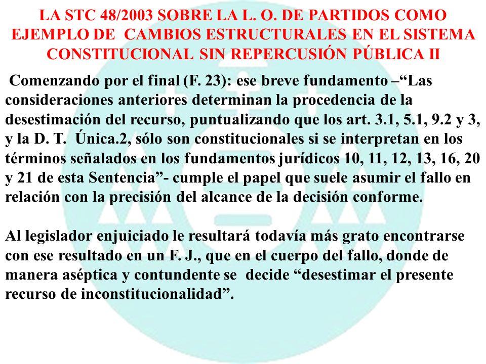 LA STC 48/2003 SOBRE LA L. O. DE PARTIDOS COMO EJEMPLO DE CAMBIOS ESTRUCTURALES EN EL SISTEMA CONSTITUCIONAL SIN REPERCUSIÓN PÚBLICA II Comenzando por
