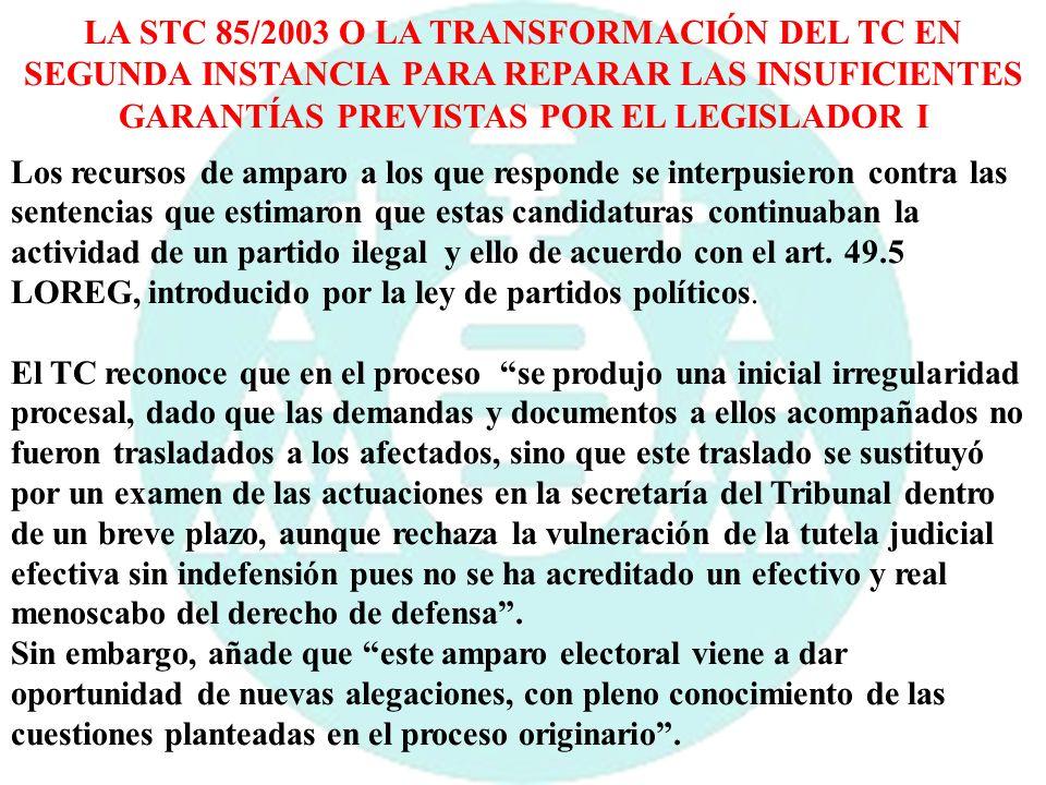 LA STC 85/2003 O LA TRANSFORMACIÓN DEL TC EN SEGUNDA INSTANCIA PARA REPARAR LAS INSUFICIENTES GARANTÍAS PREVISTAS POR EL LEGISLADOR I Los recursos de