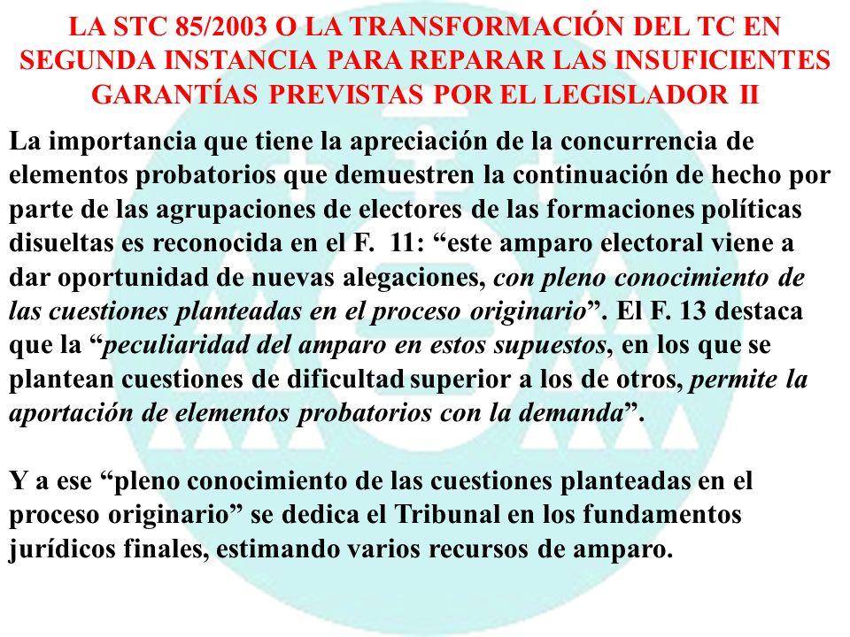 LA STC 85/2003 O LA TRANSFORMACIÓN DEL TC EN SEGUNDA INSTANCIA PARA REPARAR LAS INSUFICIENTES GARANTÍAS PREVISTAS POR EL LEGISLADOR II La importancia