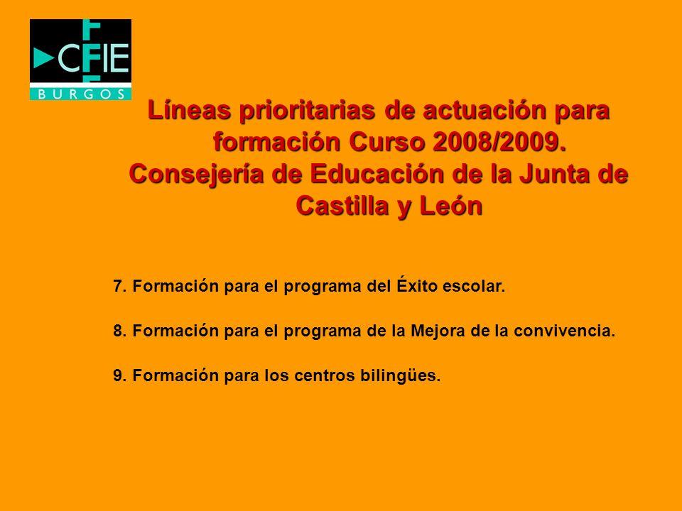 Líneas prioritarias de actuación para formación Curso 2008/2009. Consejería de Educación de la Junta de Castilla y León 7. Formación para el programa