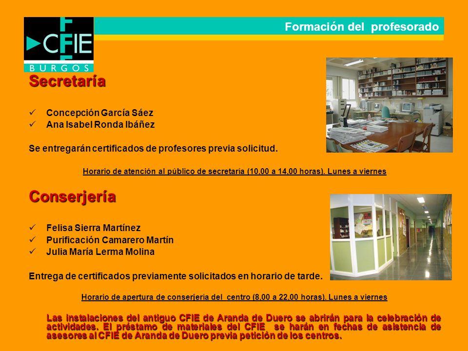 Secretaría Concepción García Sáez Ana Isabel Ronda Ibáñez Se entregarán certificados de profesores previa solicitud. Horario de atención al público de