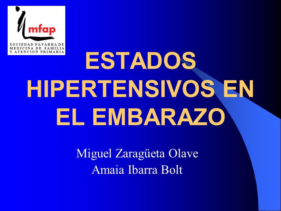 Miguel Zaragüeta Olave Amaia Ibarra Bolt ESTADOS HIPERTENSIVOS EN EL EMBARAZO