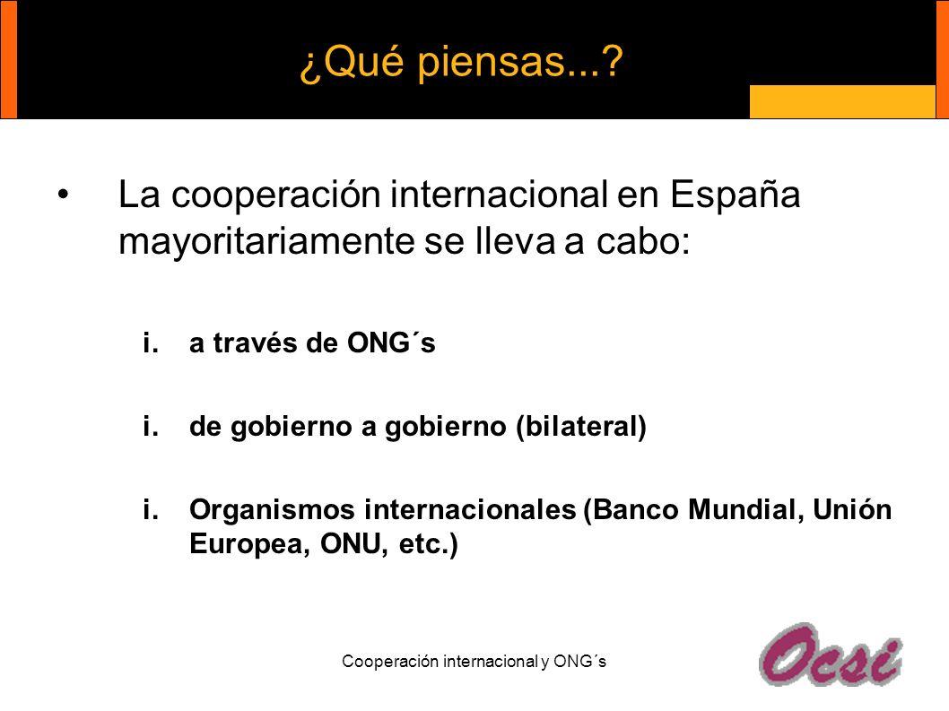 Cooperación internacional y ONG´s ¿Qué piensas....