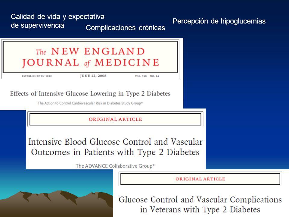 Calidad de vida y expectativa de supervivencia Complicaciones crónicas Percepción de hipoglucemias