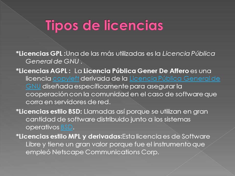 *Licencias GPL : Una de las más utilizadas es la Licencia Pública General de GNU.