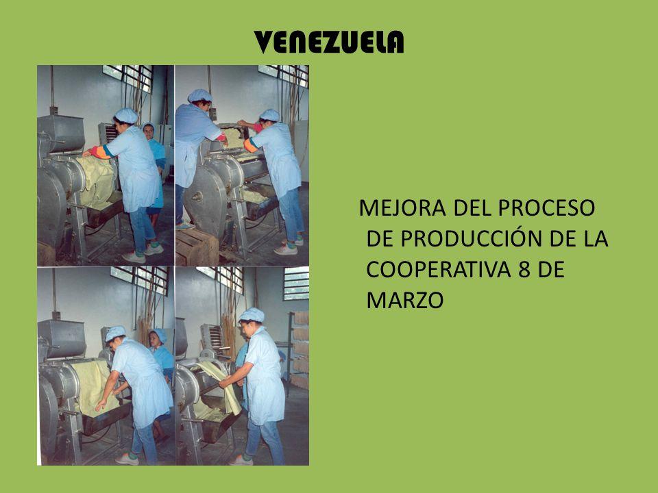 VENEZUELA MEJORA DEL PROCESO DE PRODUCCIÓN DE LA COOPERATIVA 8 DE MARZO
