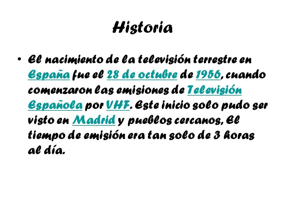 Historia El nacimiento de la televisión terrestre en España fue el 28 de octubre de 1956, cuando comenzaron las emisiones de Televisión Española por V