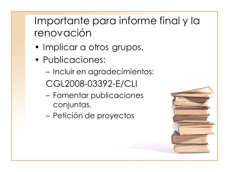 Importante para informe final y la renovación Implicar a otros grupos.