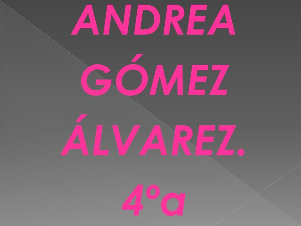 ANDREA GÓMEZ ÁLVAREZ. 4ºa