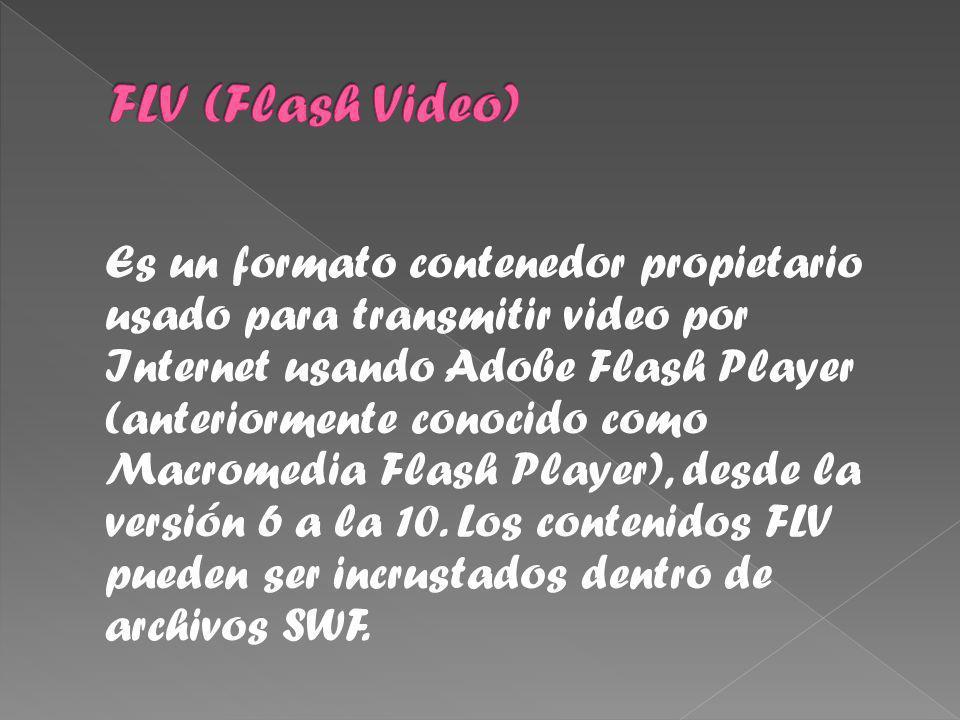 Es un formato contenedor propietario usado para transmitir video por Internet usando Adobe Flash Player (anteriormente conocido como Macromedia Flash Player), desde la versión 6 a la 10.