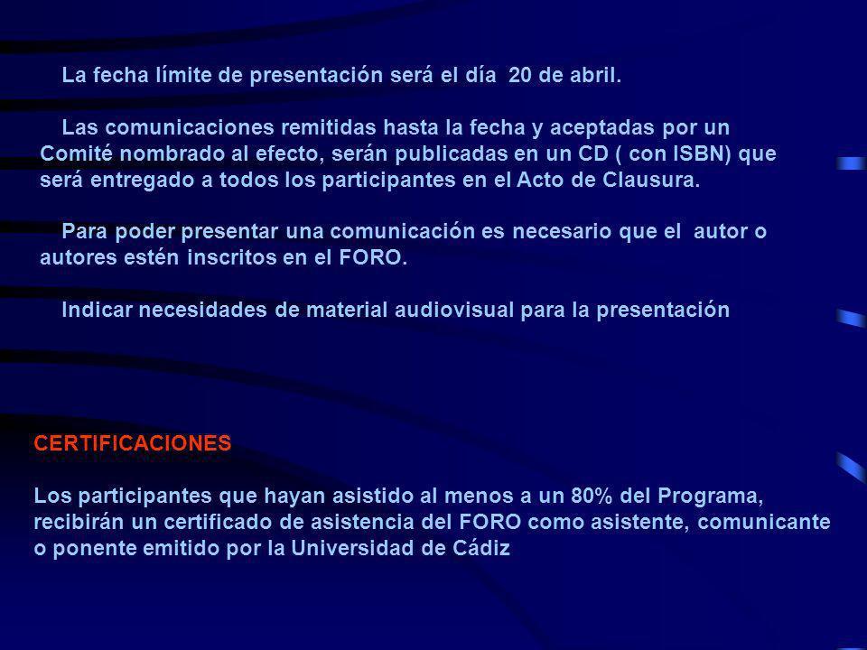 La fecha límite de presentación será el día 20 de abril. Las comunicaciones remitidas hasta la fecha y aceptadas por un Comité nombrado al efecto, ser