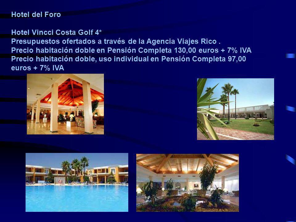 Hotel del Foro Hotel Vincci Costa Golf 4* Presupuestos ofertados a través de la Agencia Viajes Rico. Precio habitación doble en Pensión Completa 130,0