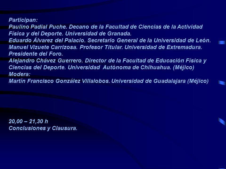 Participan: Paulino Padial Puche. Decano de la Facultad de Ciencias de la Actividad Física y del Deporte. Universidad de Granada. Eduardo Álvarez del