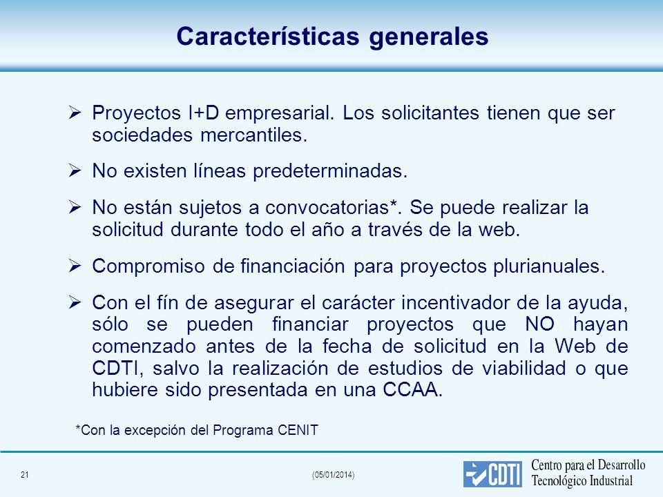 21(05/01/2014) Características generales Proyectos I+D empresarial. Los solicitantes tienen que ser sociedades mercantiles. No existen líneas predeter
